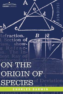 On the Origin of Species: By Means of Natural Selection or the Preservation of Favored Races in the Struggle for Life