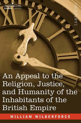 An Appeal to the Religion, Justice, and Humanity of the Inhabitants of the British Empire