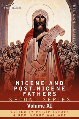 Nicene and Post-Nicene Fathers: Second Series, Volume XI Sulpitius Severus, Vincent of Lerins, John Cassian