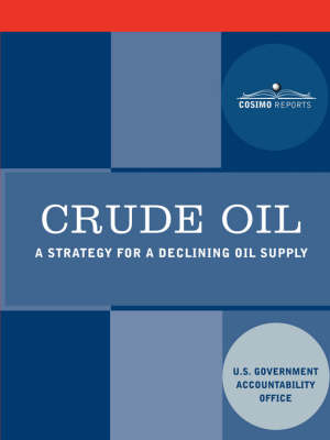Crude Oil: A Strategy for a Declining Oil Supply