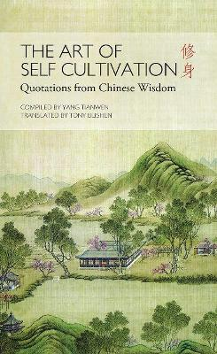 Art of Self Cultivation: Quotes from Chinese Wisdom