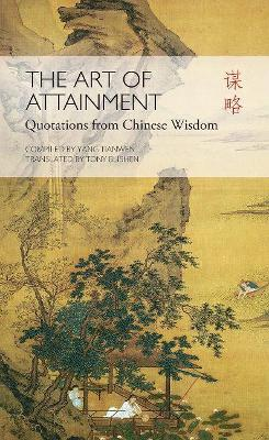 The Art of Attainment: Quotes from Chinese Wisdom