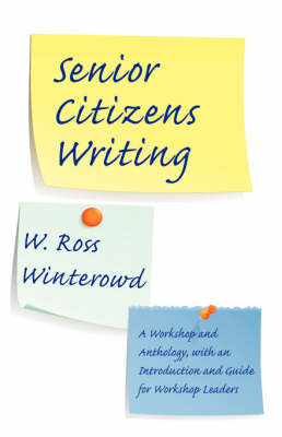 Senior Citizens Writing: A Workshop and Anthology, with an Introduction and Guide for Workshop Leaders