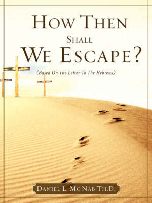 How Then Shall We Escape?