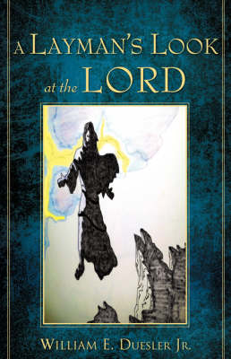 A Layman's Look at the Lord
