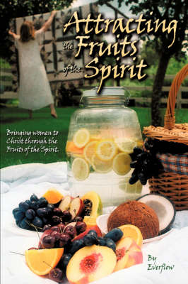 Attracting the Fruits of the Spirit