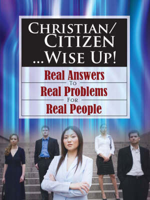 Christian/Citizen...Wise Up!