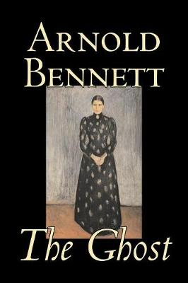 The Ghost by Arnold Bennett, Fiction, Literary