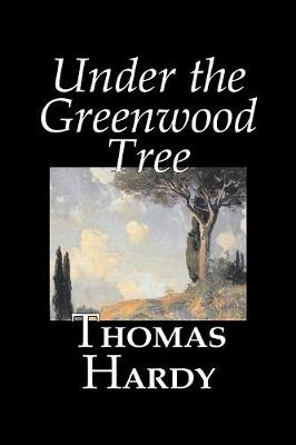 Under the Greenwood Tree by Thomas Hardy, Fiction, Classics