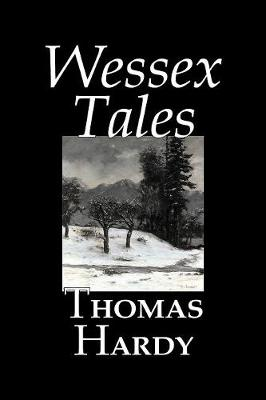 Wessex Tales by Thomas Hardy, Fiction, Classics, Short Stories, Literary