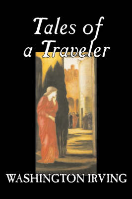 Tales of a Traveler by Washington Irving, Fiction, Classics, Literary, Romance, Time Travel