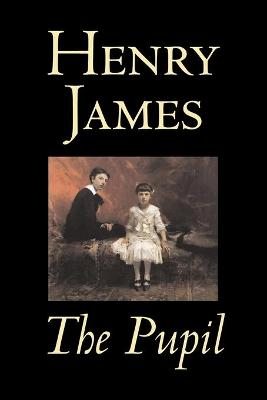 The Pupil by Henry James, Fiction, Classics, Literary