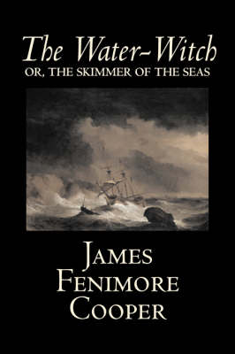 The Water-Witch by James Fenimore Cooper, Fiction, Classics, Historical, Fantasy