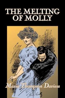 The Melting of Molly by Maria Thompson Daviess, Fiction, Classics, Literary