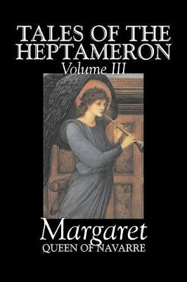 Tales of the Heptameron, Vol. III of V by Margaret, Queen of Navarre, Fiction, Classics, Literary, Action & Adventure