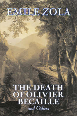 The Death of Olivier Becaille and Others by Emile Zola, Fiction, Literary, Classics