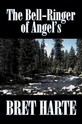The Bell-Ringer of Angel's by Bret Harte, Fiction, Westerns, Historical
