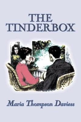 The Tinderbox by Maria Thompson Daviess, Fiction, Classics, Literary