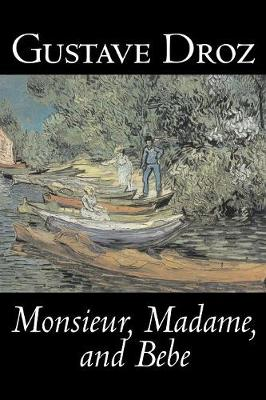 Monsieur, Madame and Bebe by Gustave Droz, Fiction, Classics, Literary, Short Stories