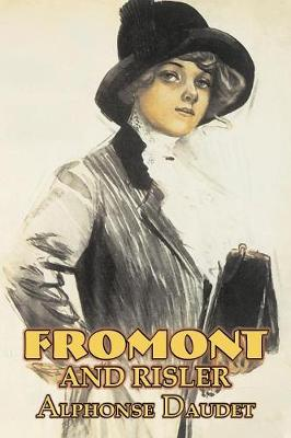 Fromont and Risler by Alphonse Daudet, Fiction, Classics, Literary