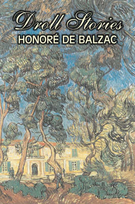 Droll Stories by Honore de Balzac, Fiction, Literary, Historical, Short Stories