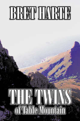 The Twins of Table Mountain by Bret Harte, Fiction, Westerns, Historical