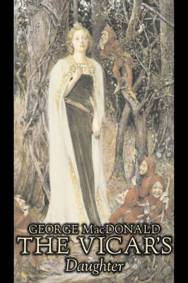 The Vicar's Daughter by George Macdonald, Fiction, Classics, Action & Adventure
