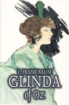 Glinda of Oz by L. Frank Baum, Fiction, Fantasy, Fairy Tales, Folk Tales, Legends & Mythology