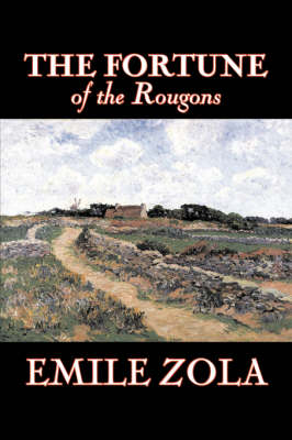 The Fortune of the Rougons by Emile Zola, Fiction, Classics, Literary
