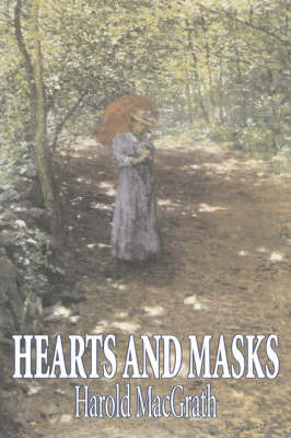 Hearts and Masks by Harold MacGrath, Fiction, Classics, Action & Adventure