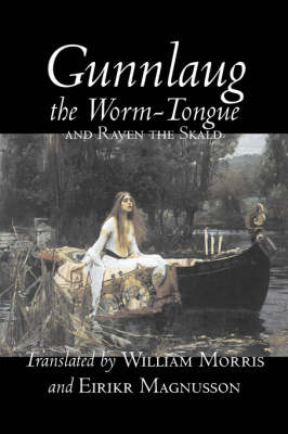Gunnlaug the Worm-Tongue and Raven the Skald by William Morris, Fiction, Fairy Tales, Folk Tales, Legends & Mythology
