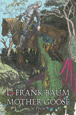 Mother Goose in Prose by L. Frank Baum, Fiction, Fantasy, Fairy Tales, Folk Tales, Legends & Mythology