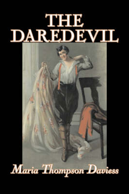 The Daredevil by Maria Thompson Daviess, Fiction, Classics, Literary