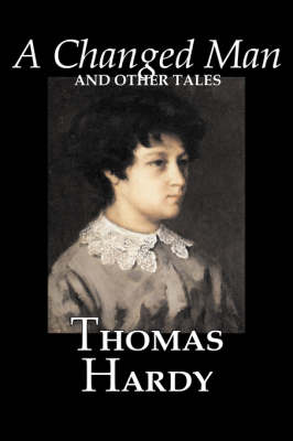 A Changed Man and Other Tales by Thomas Hardy, Fiction, Literary, Short Stories