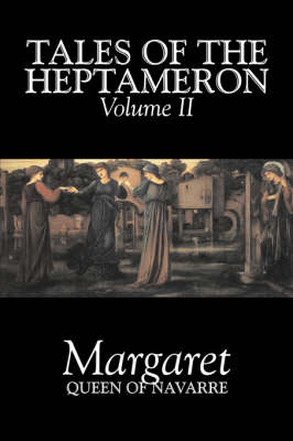 Tales of the Heptameron, Vol. II of V by Margaret, Queen of Navarre, Fiction, Classics, Literary, Action & Adventure