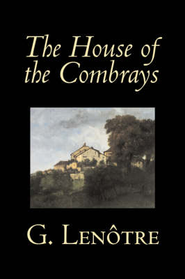 The House of the Combrays by G. Lenotre, Fiction, Classics, Literary