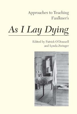 Approaches to Teaching Faulkner's As I Lay Dying
