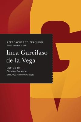 Approaches to Teaching the Works of Inca Garcilaso de la Vega