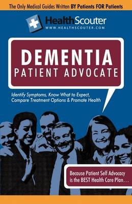 Healthscouter Dementia: Vascular Dementia and Dementia Patient Advocate: Symptoms of Dementia and Dementia Treatment