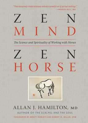 ZEN Mind ZEN Horse the Science and Spirituality of Working with Horses
