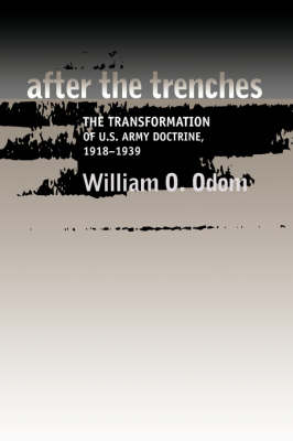 After the Trenches: The Transformation of the U.S. Army, 1918-1939