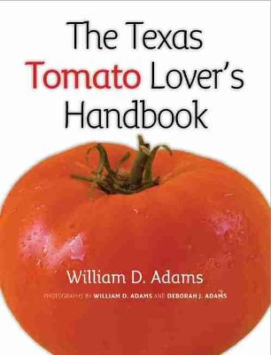 The Texas Tomato Lover's Handbook