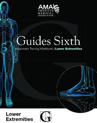 Guides Sixth Impairment Training Workbook: Lower Extremity