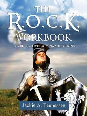 The R.O.C.K. Workbook: A Guide to Overcoming Addictions