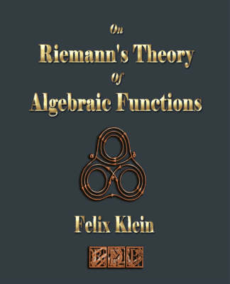 On Riemann's Theory Of Algebraic Functions