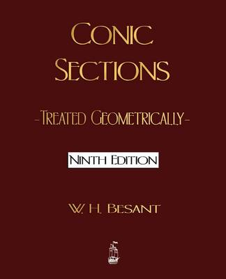 Conic Sections: Treated Geometrically - Ninth Edition