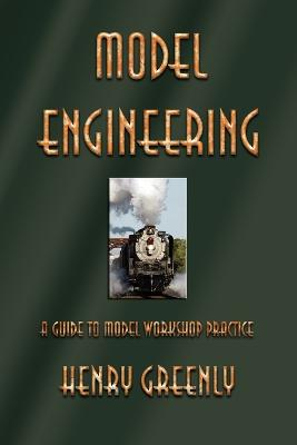Model Engineering: A Guide to Model Workshop Practice