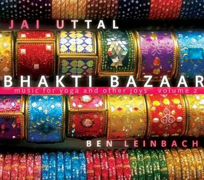 Bhakti Bazaar: More Music for Yoga and Other Joys