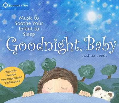 Goodnight Baby: Music to Soothe Your Infant to Sleep