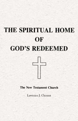 The Spiritual Home of God's Redeemed: The New Testament Church